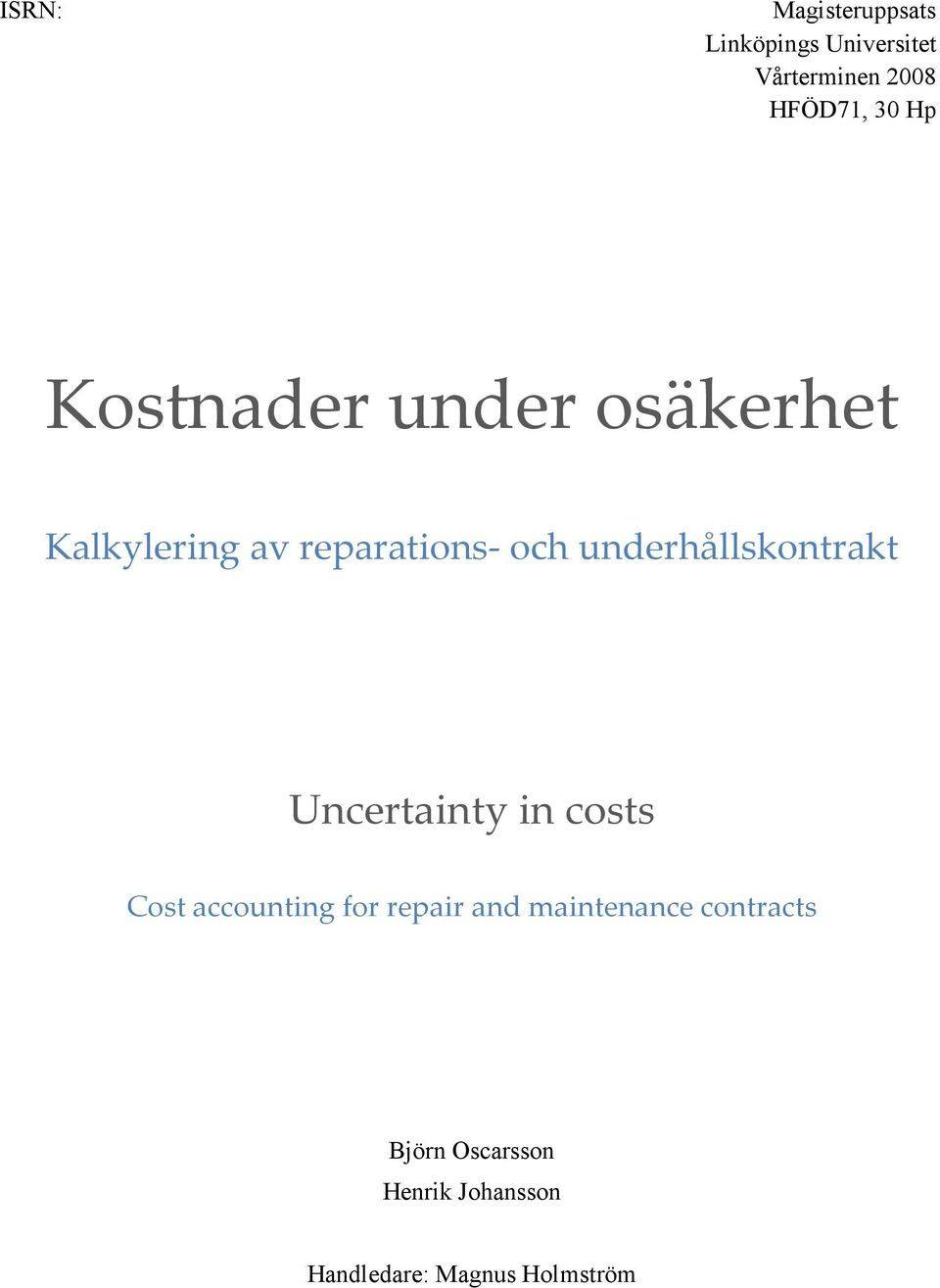 underhållskontrakt Uncertainty in costs Cost accounting for repair and