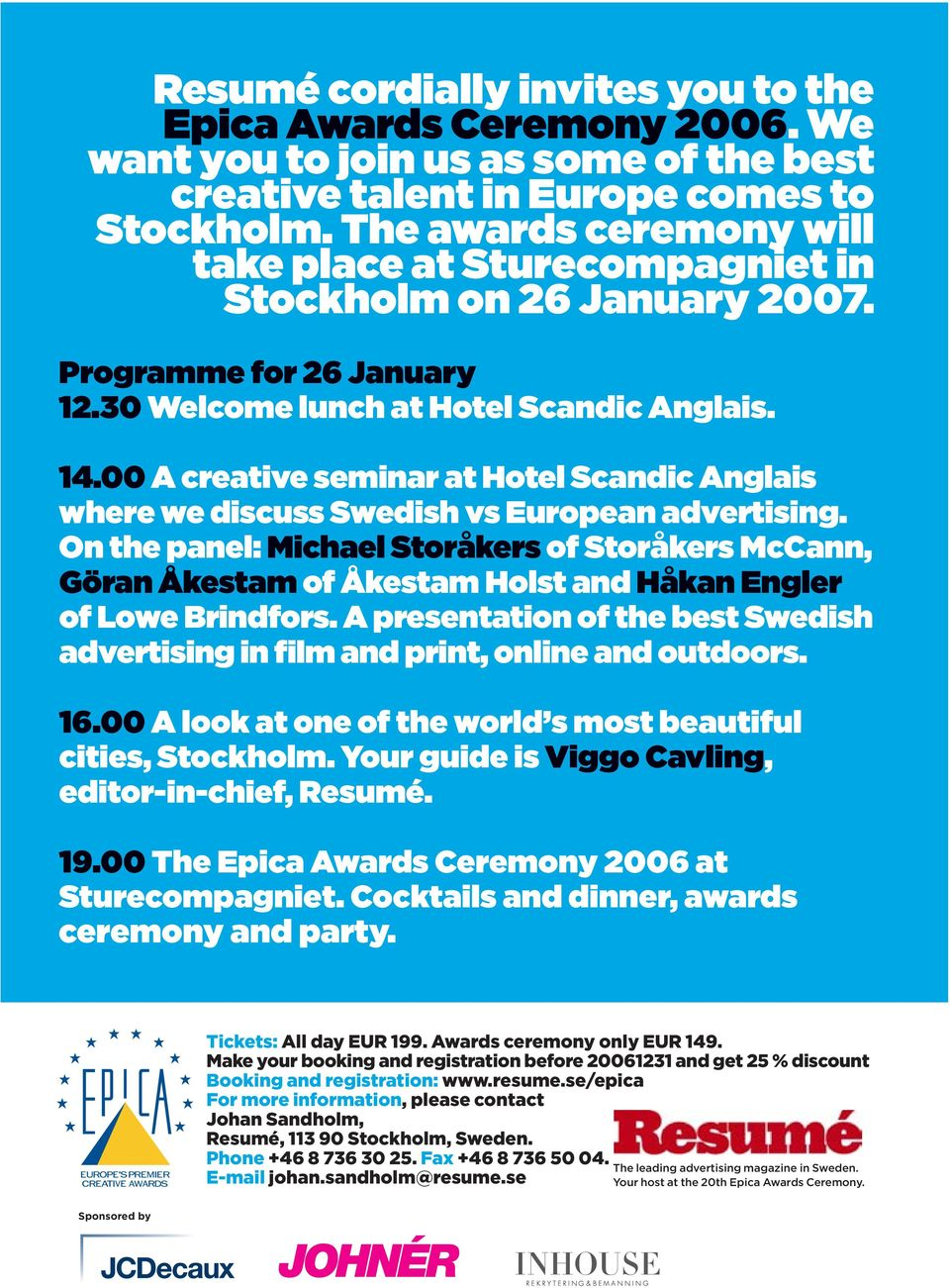 00 A creative seminar at Hotel Scandic Anglais where we discuss Swedish vs European advertising.