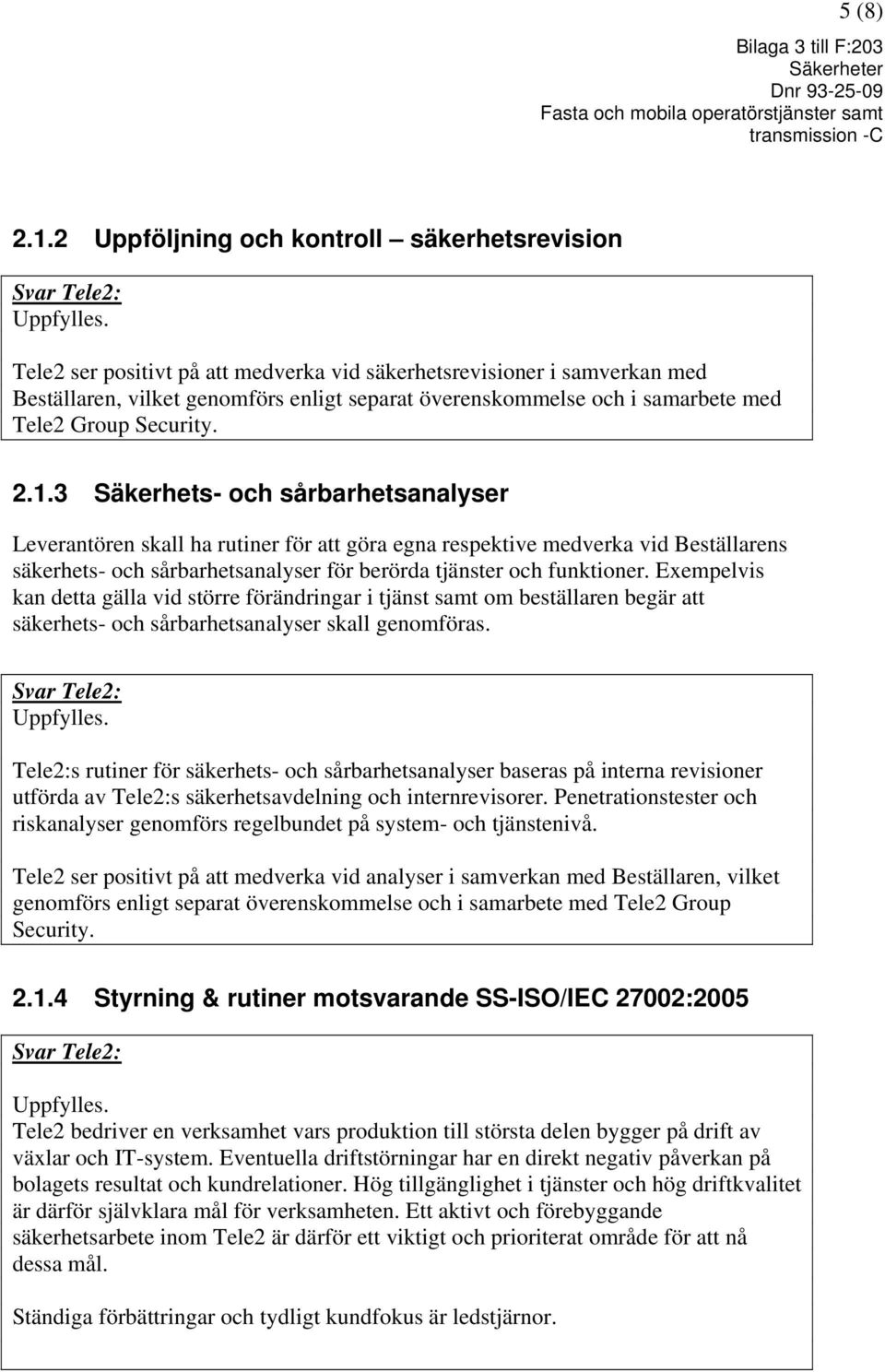 med Tele2 Group Security. 2.1.