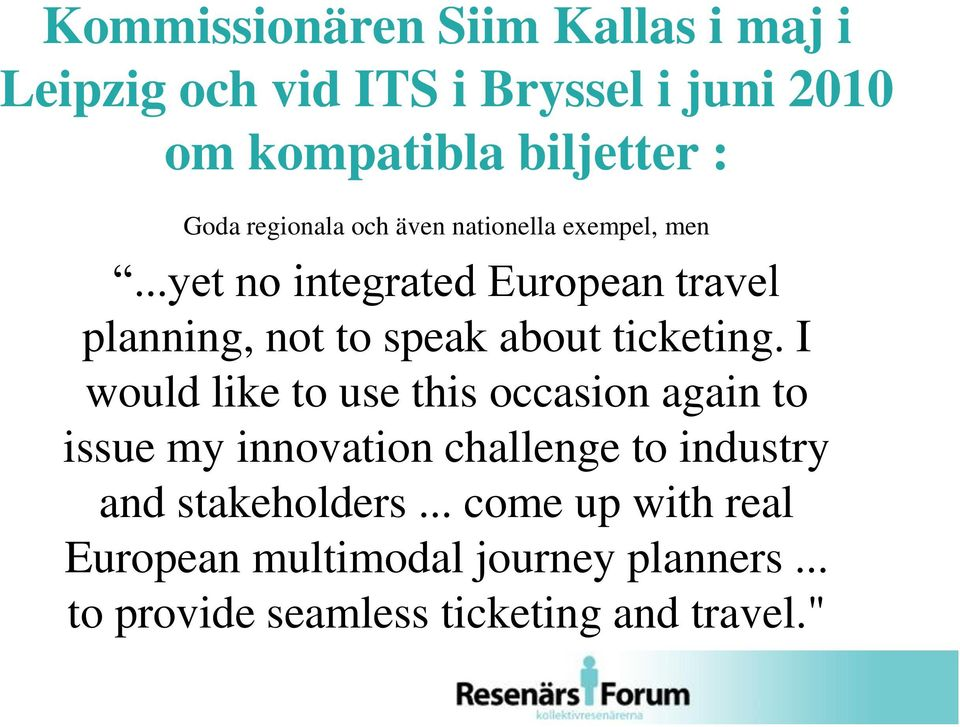 ..yet no integrated European travel planning, not to speak about ticketing.