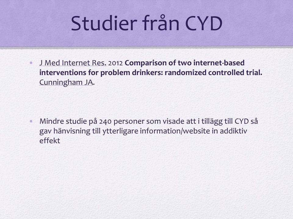 drinkers: randomized controlled trial. Cunningham JA.