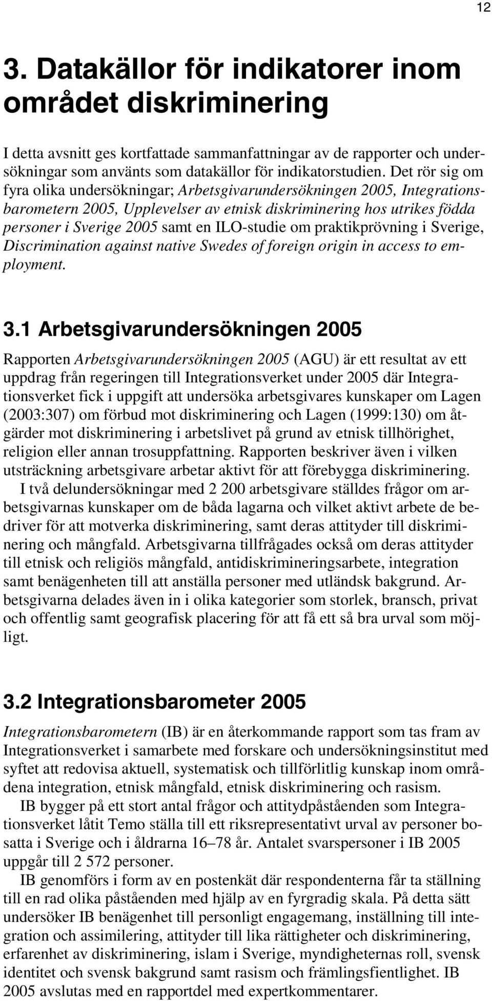 ILO-studie om praktikprövning i Sverige, Discrimination against native Swedes of foreign origin in access to employment. 3.