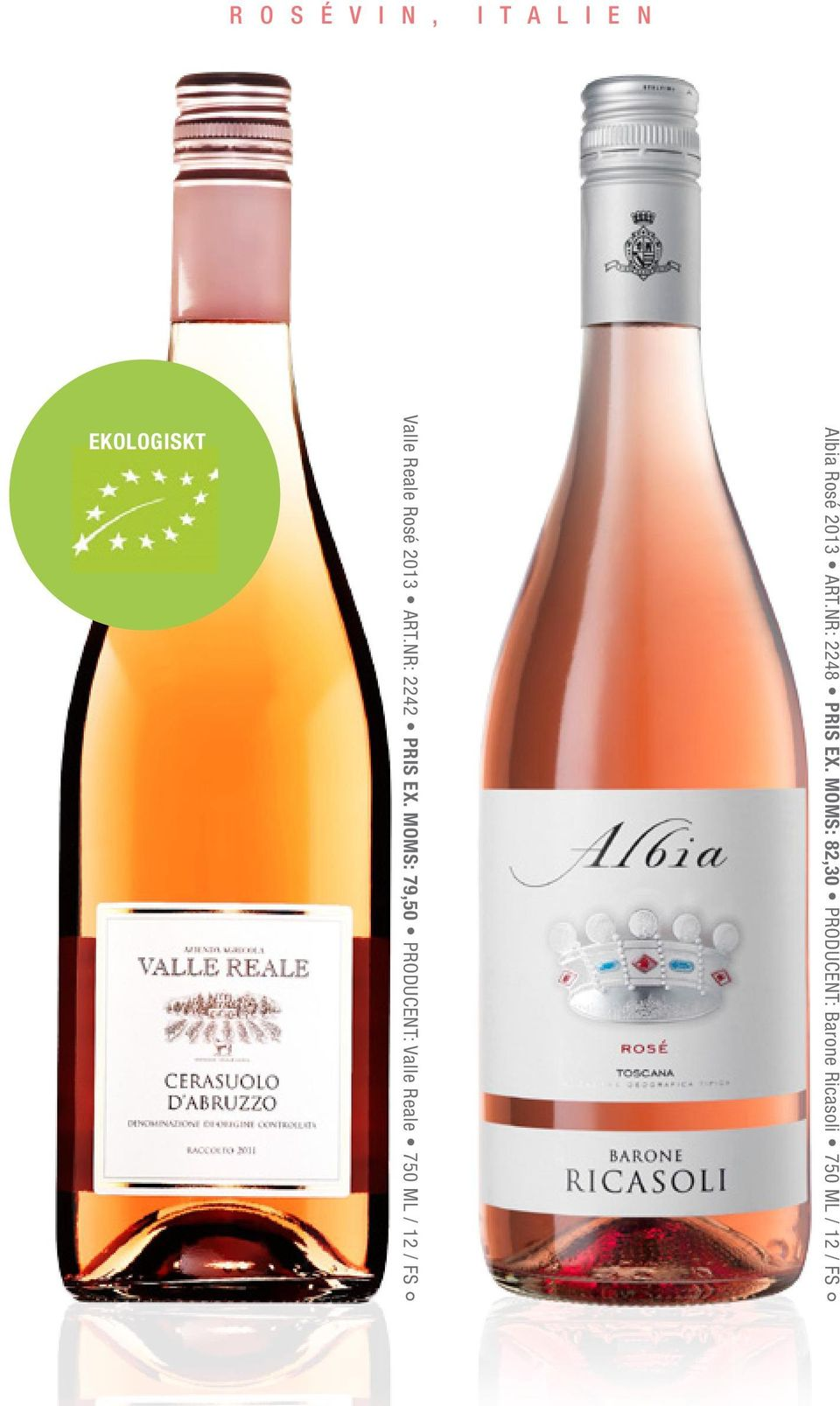 MOMS: 79,50 PRODUCENT: Valle Reale 750 ML / 12 / FS Albia