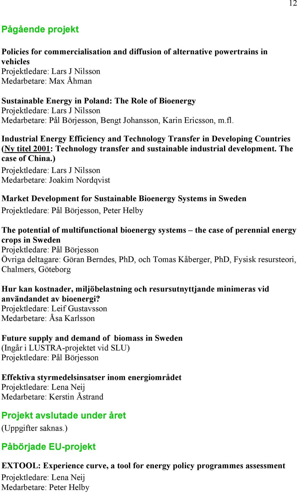 Industrial Energy Efficiency and Technology Transfer in Developing Countries (Ny titel 2001: Technology transfer and sustainable industrial development. The case of China.
