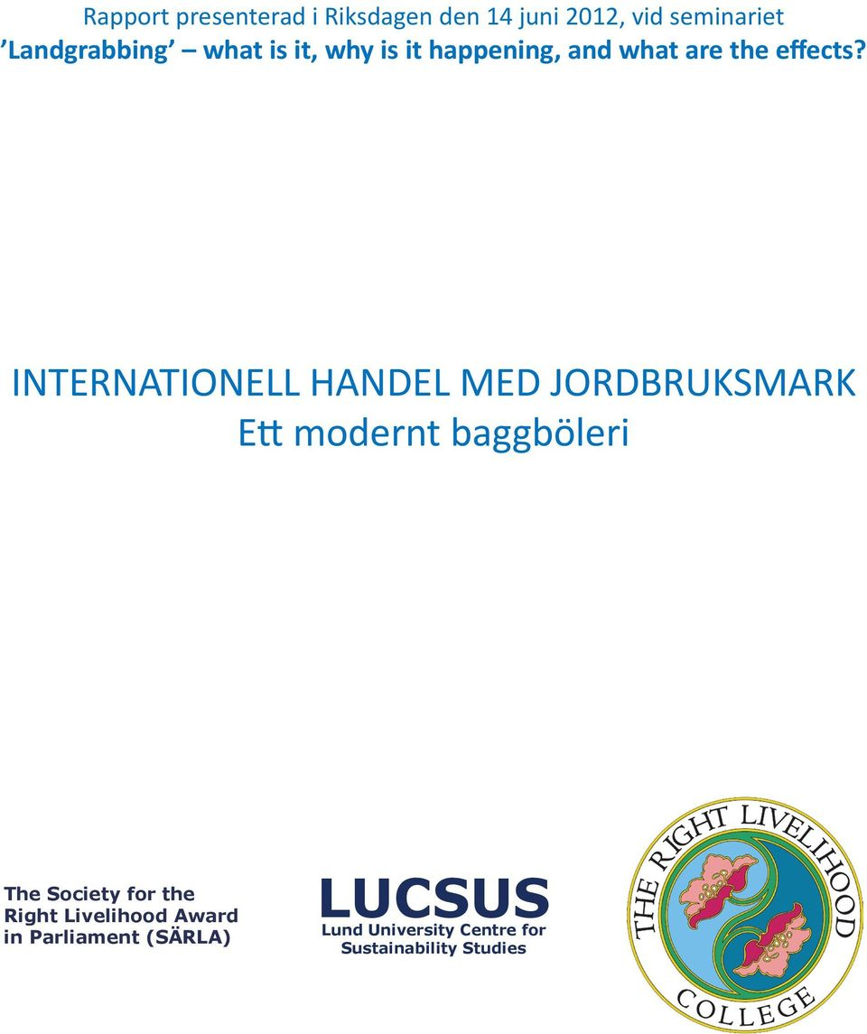 INTERNATIONELL HANDEL MED JORDBRUKSMARK Ett modernt baggböleri The Society for