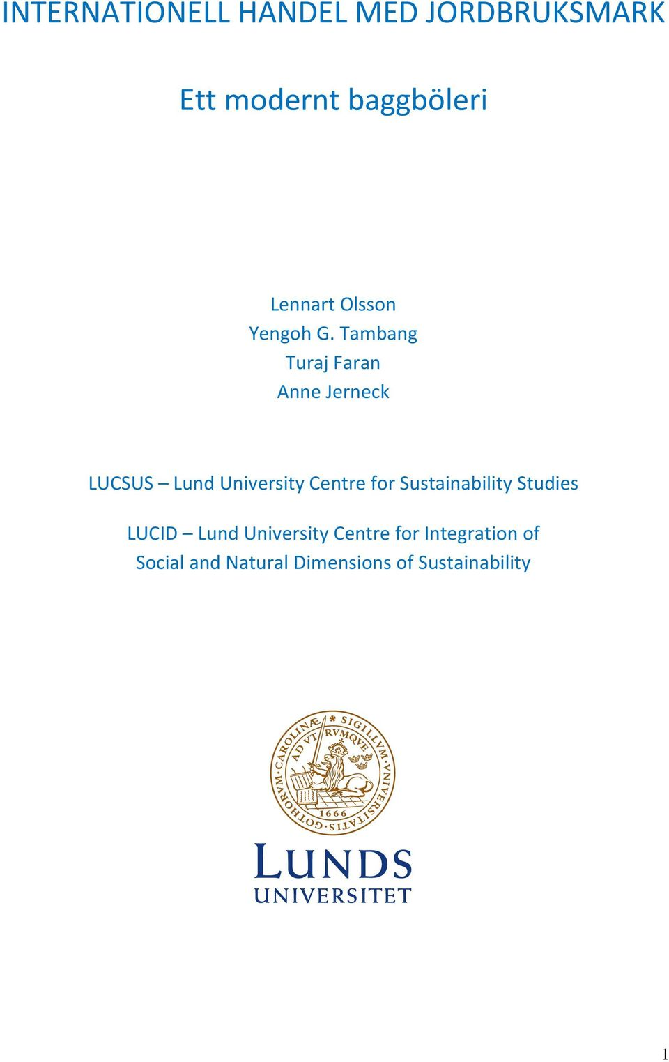 Tambang Turaj Faran Anne Jerneck LUCSUS Lund University Centre for