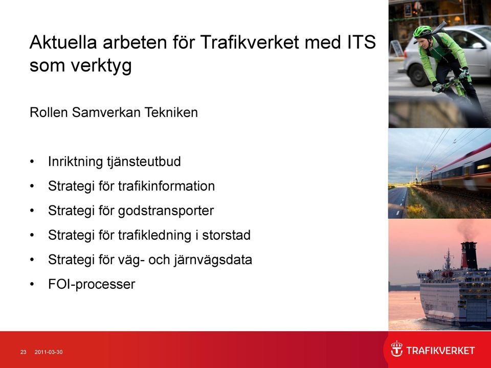 trafikinformation Strategi för godstransporter Strategi för
