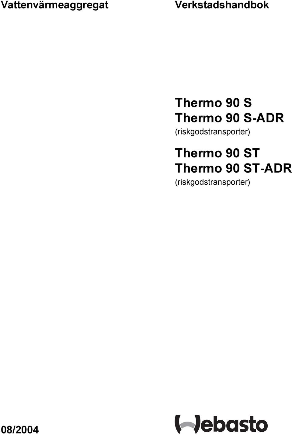 (riskgodstransporter) Thermo 90 ST