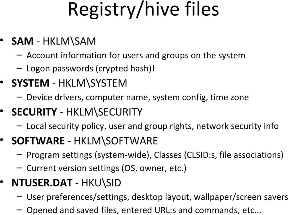 rights, network security info SOFTWARE - HKLM\SOFTWARE Program settings (system-wide), Classes (CLSID:s, file associations) Current version