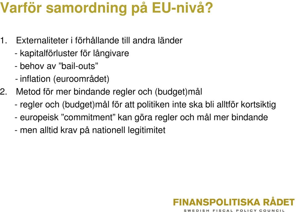 bail-outs - inflation (euroområdet) 2.