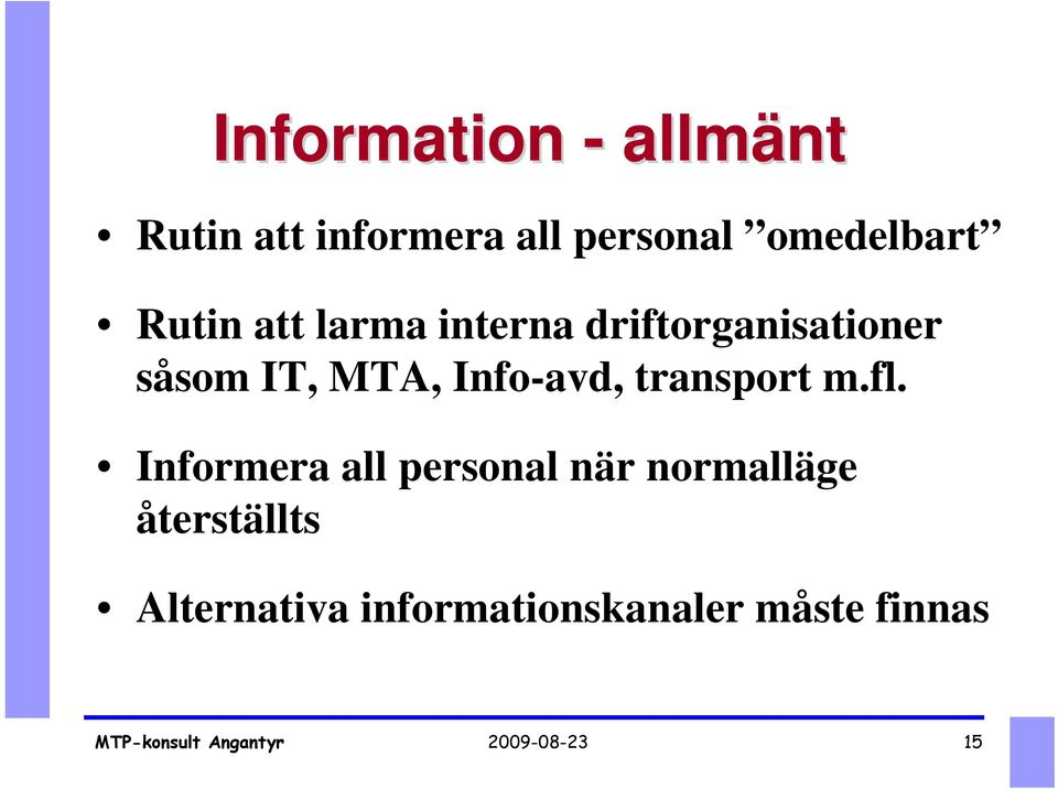 IT, MTA, Info-avd, transport m.fl.
