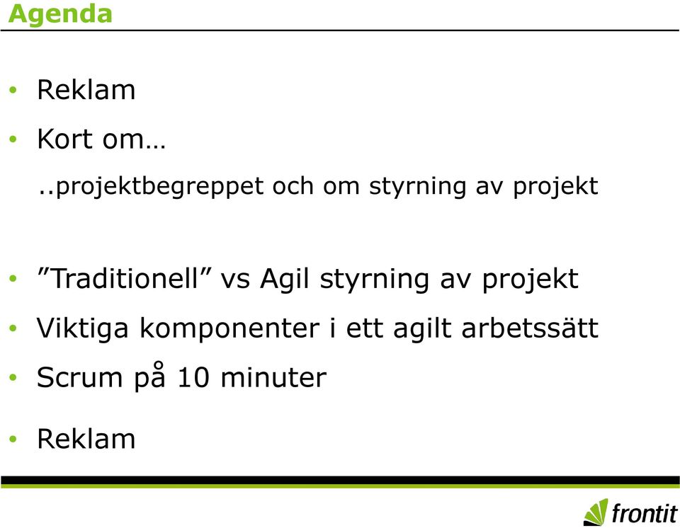 Traditionell vs Agil styrning av projekt