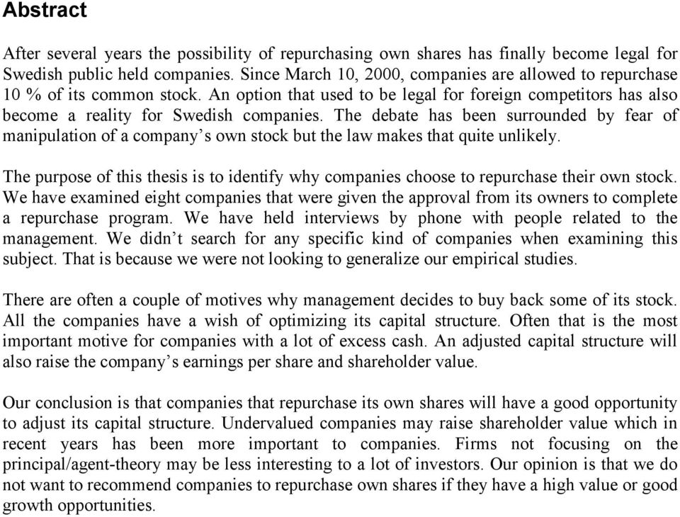 The debate has been surrounded by fear of manipulation of a company s own stock but the law makes that quite unlikely.