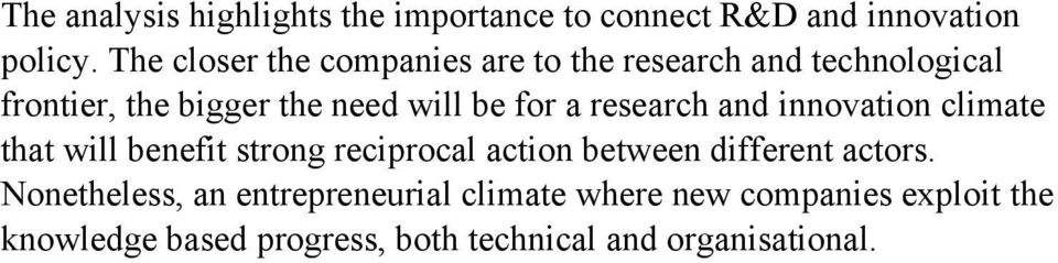 a research and innovation climate that will benefit strong reciprocal action between different actors.