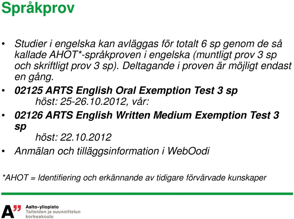02125 ARTS English Oral Exemption Test 3 sp höst: 25-26.10.