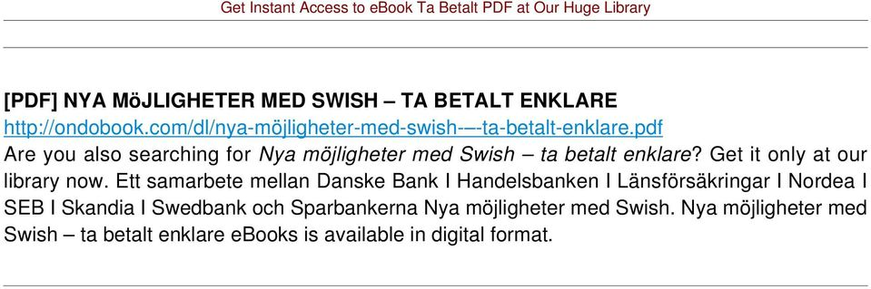 pdf Are you also searching for Nya möjligheter med Swish ta betalt enklare? Get it only at our library now.