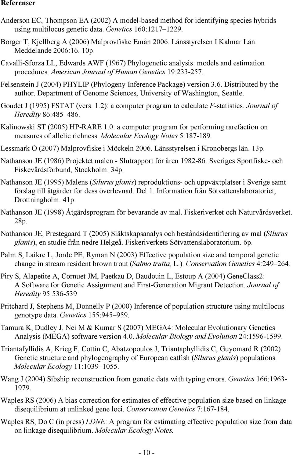 American Journal of Human Genetics 19:233-257. Felsenstein J (2004) PHYLIP (Phylogeny Inference Package) version 3.6. Distributed by the author.