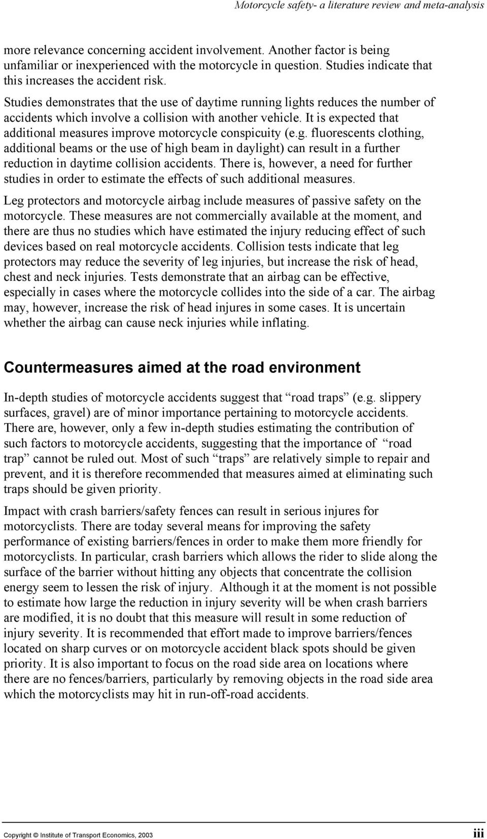It is expected that additional measures improve motorcycle conspicuity (e.g.