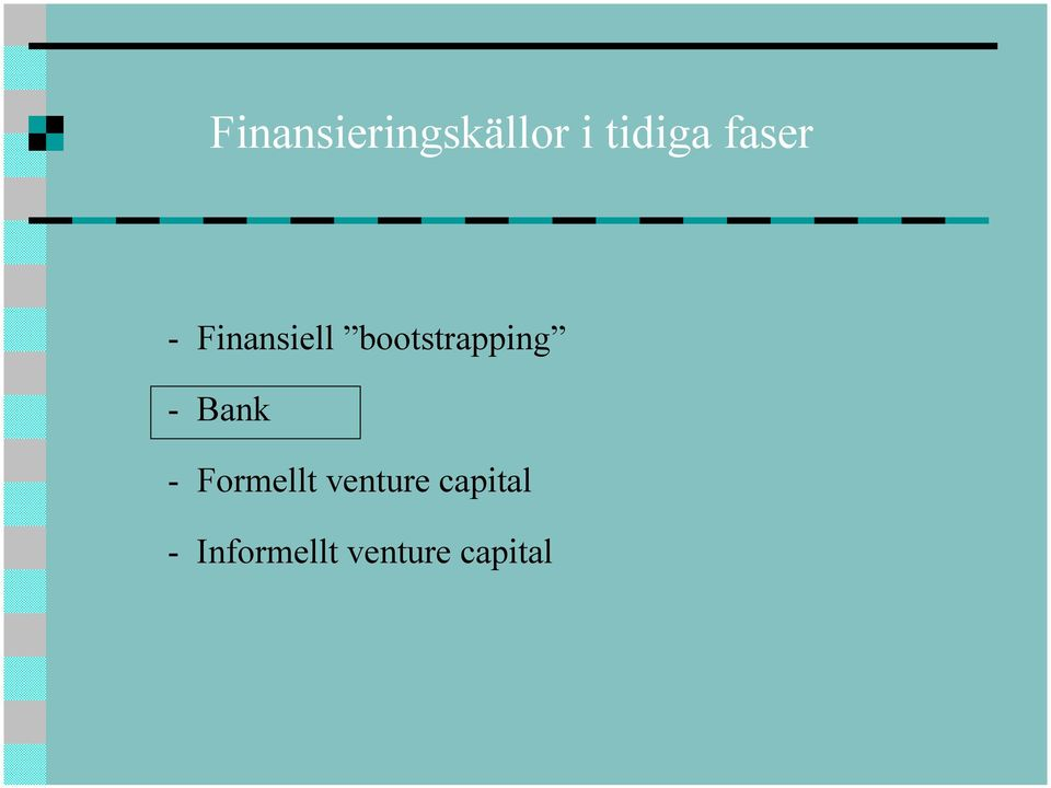 bootstrapping -Bank - Formellt