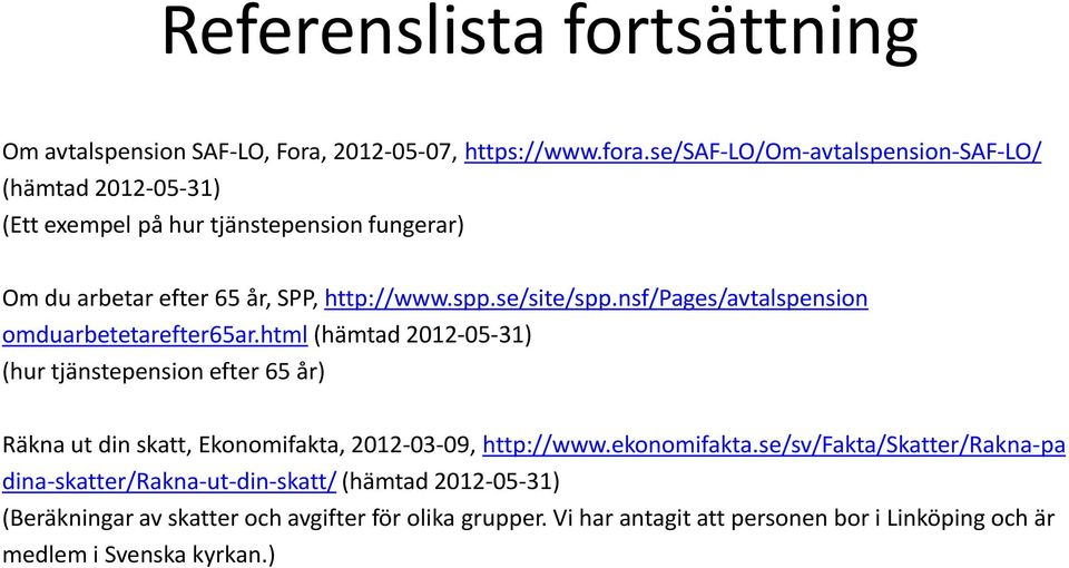 nsf/pages/avtalspension omduarbetetarefter65ar.