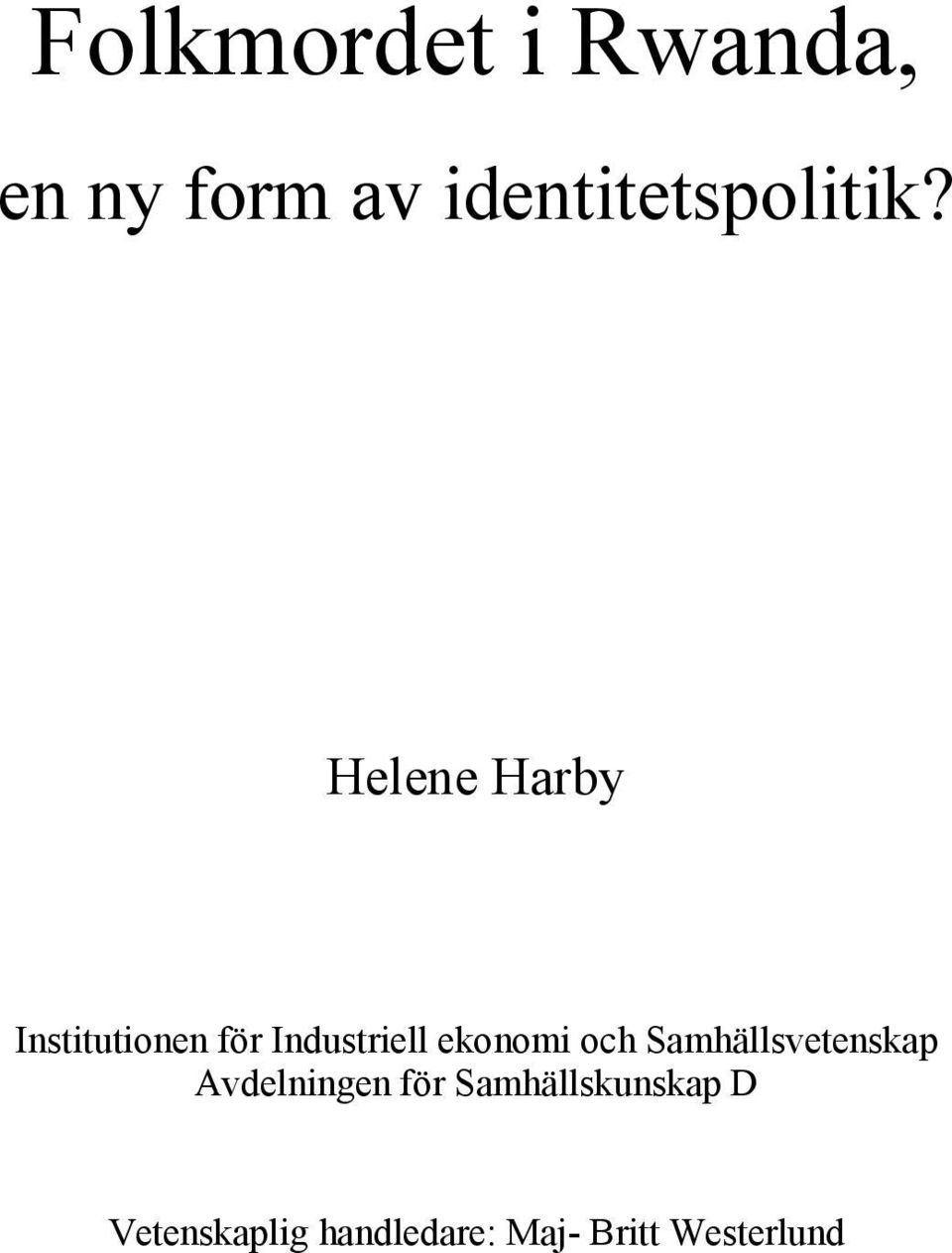 Helene Harby Institutionen för Industriell ekonomi
