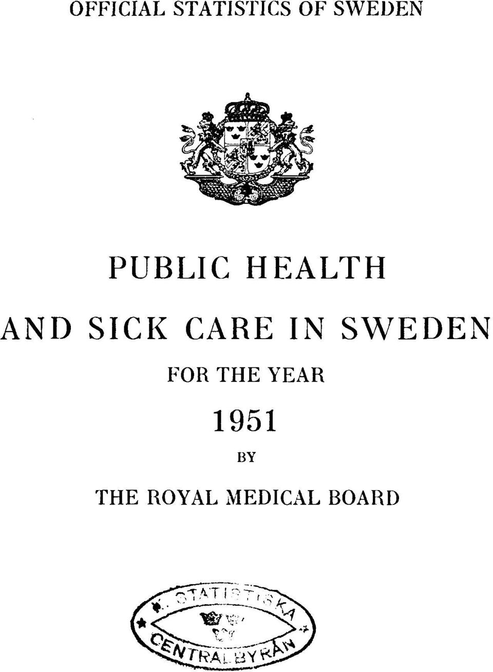 SICK CARE IN SWEDEN FOR THE