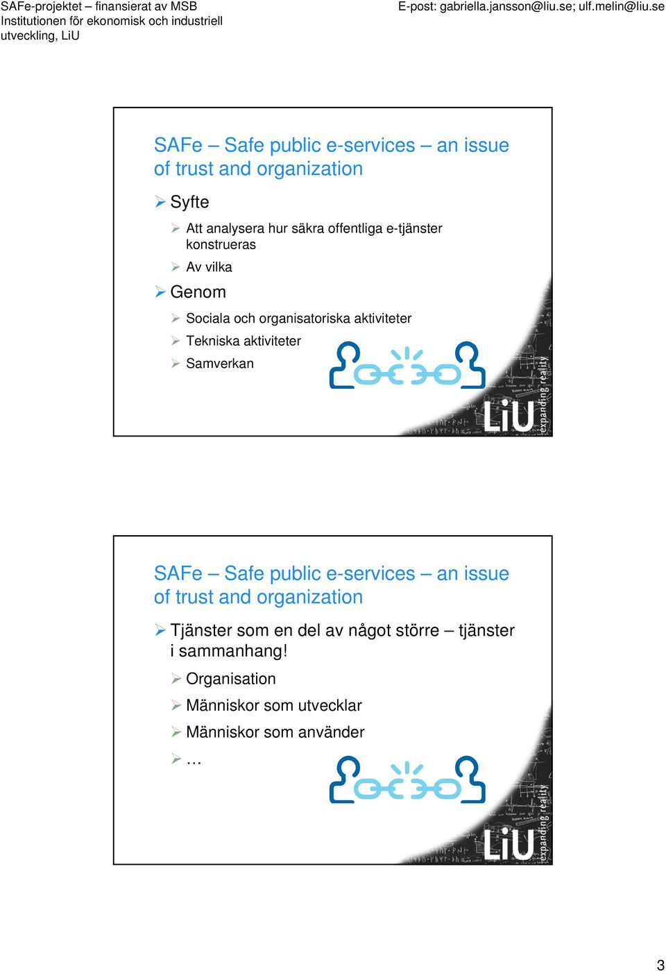 aktiviteter Samverkan SAFe Safe public e-services an issue of trust and organization Tjänster som