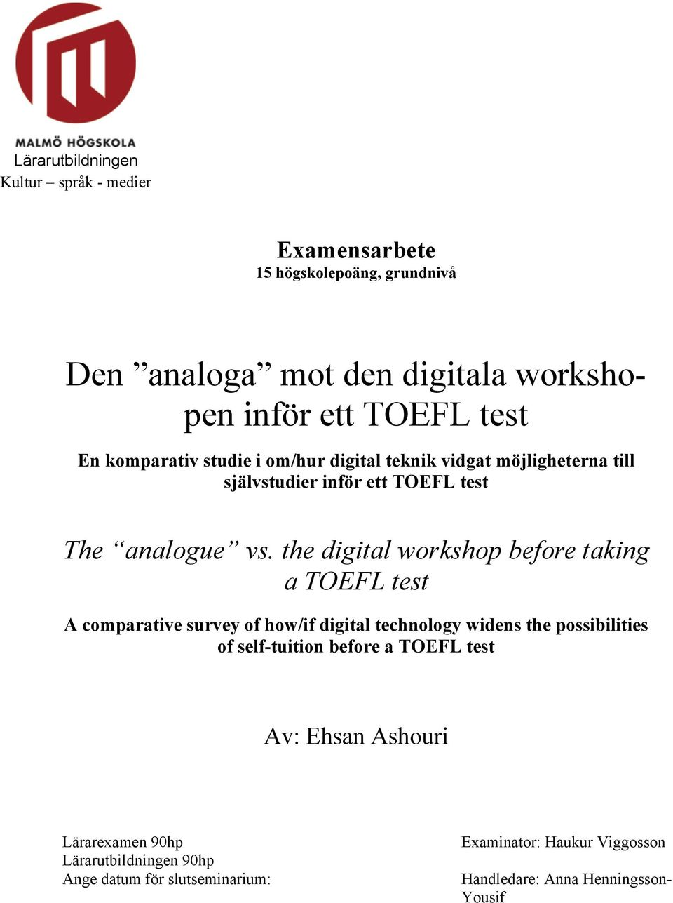 the digital workshop before taking a TOEFL test A comparative survey of how/if digital technology widens the possibilities of self-tuition before a