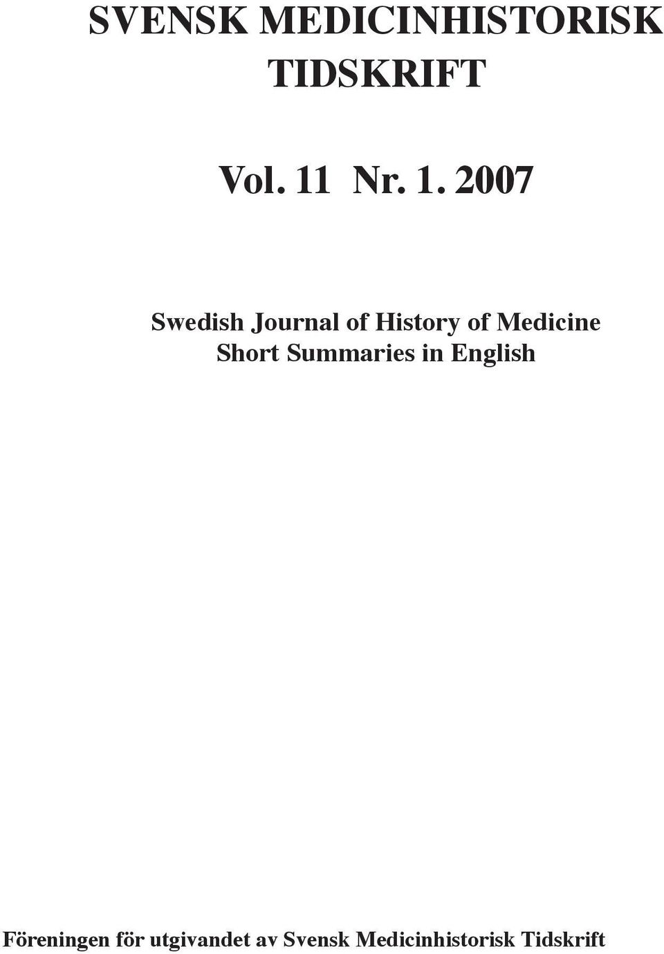 2007 Swedish Journal of History of Medicine Short Summaries