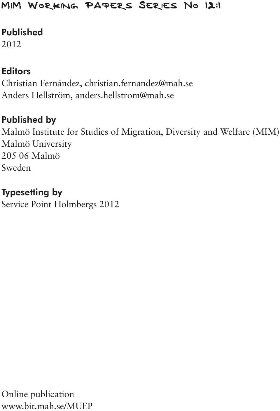 se Published by Malmö Institute for Studies of Migration, Diversity and Welfare (MIM)