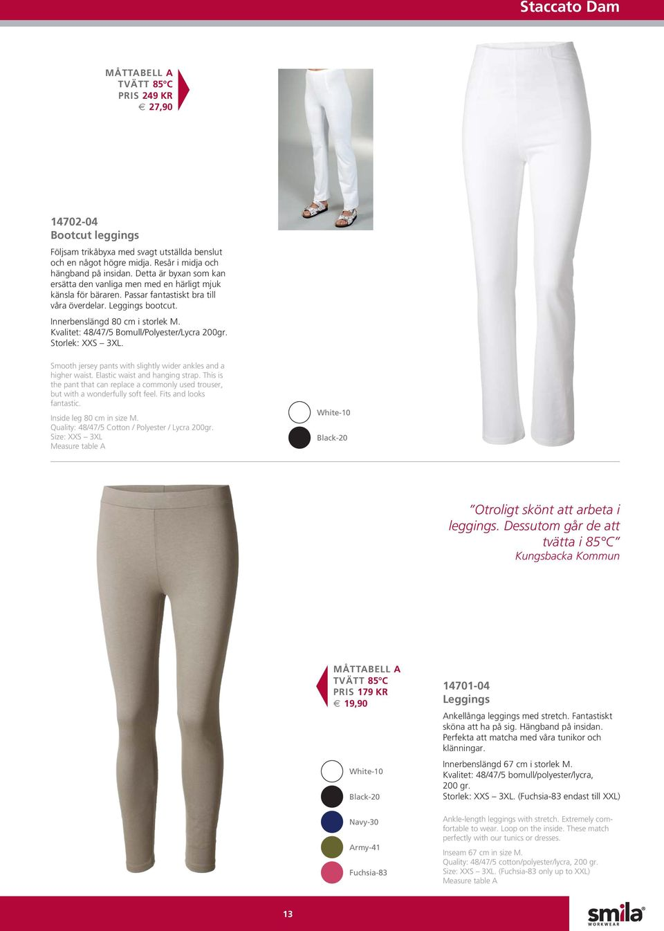 Kvalitet: 48/47/5 Bomull/Polyester/Lycra 200gr. Storlek: XXS 3XL. Smooth jersey pants with slightly wider ankles and a higher waist. Elastic waist and hanging strap.