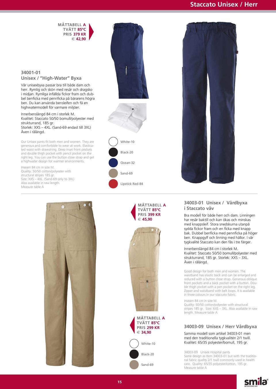 Kvalitet: Staccato 50/50 bomull/polyester med strukturrand, 185 gr. Storlek: XXS 4XL. (Sand-69 endast till 3XL) Även i rålängd. Our Unisex pants fit both men and women.
