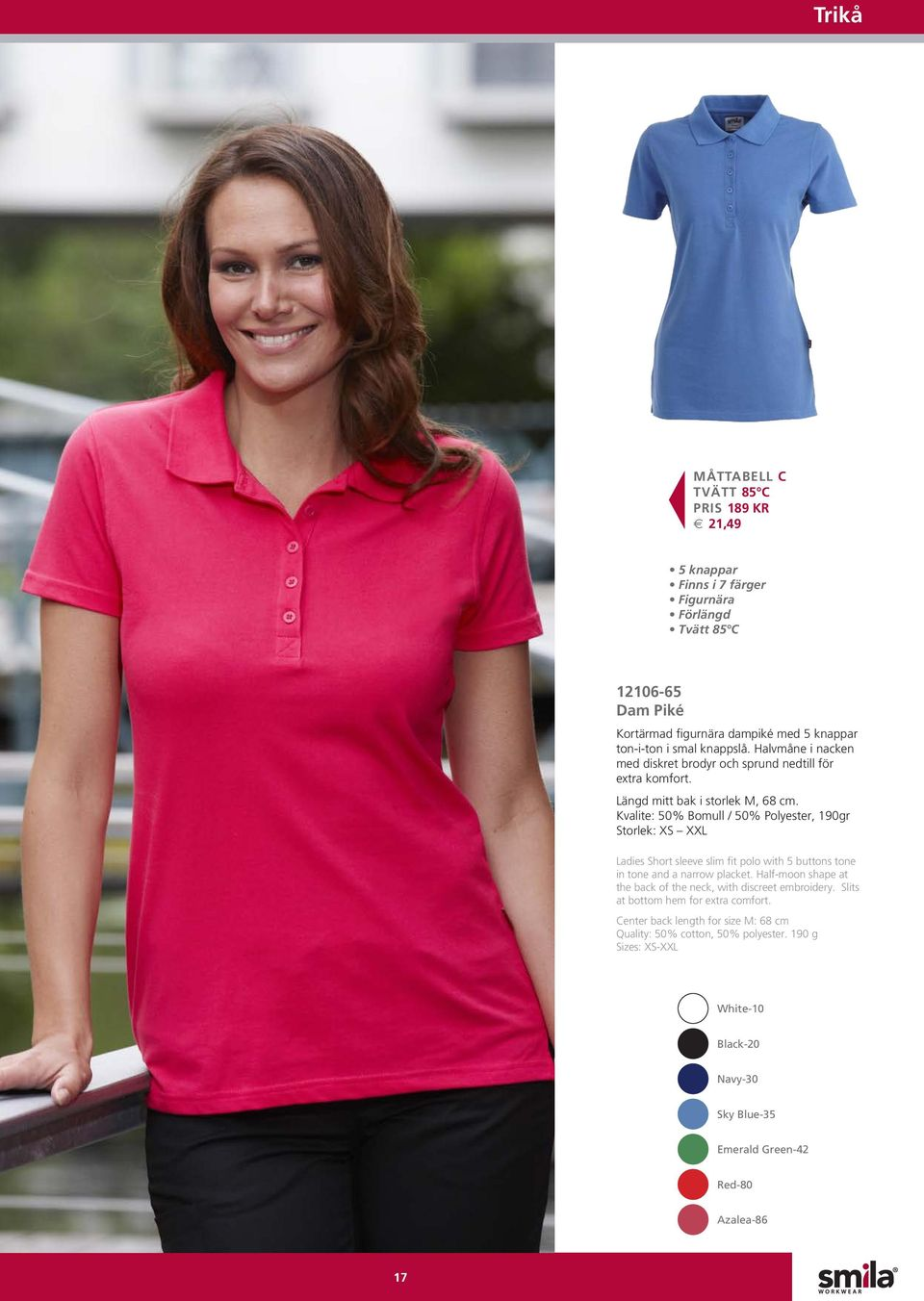 Kvalite: 50% Bomull / 50% Polyester, 190gr Storlek: XS XXL Ladies Short sleeve slim fit polo with 5 buttons tone in tone and a narrow placket.