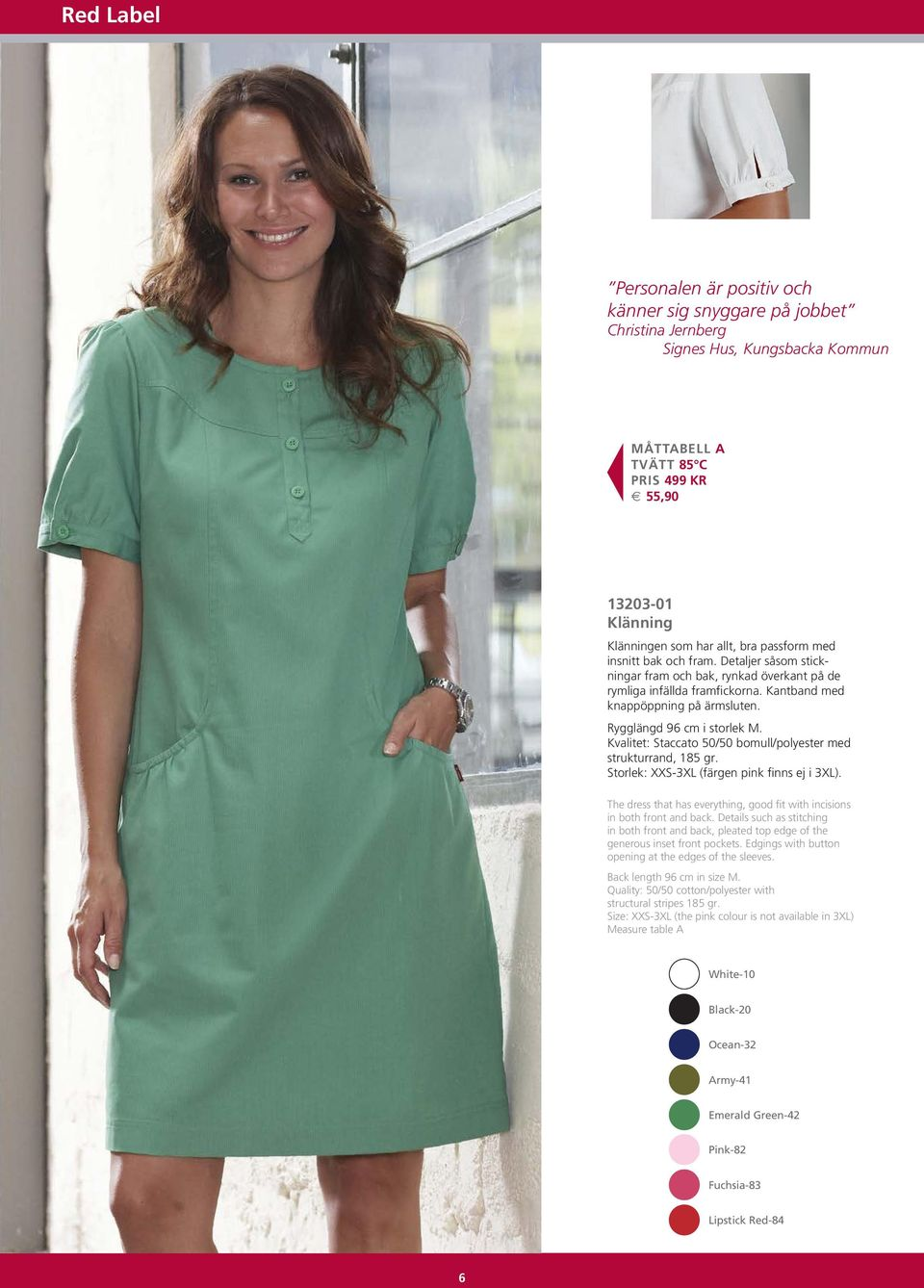 Kvalitet: Staccato 50/50 bomull/poly ester med strukturrand, 185 gr. Storlek: XXS-3XL (färgen pink finns ej i 3XL). The dress that has everything, good fit with incisions in both front and back.