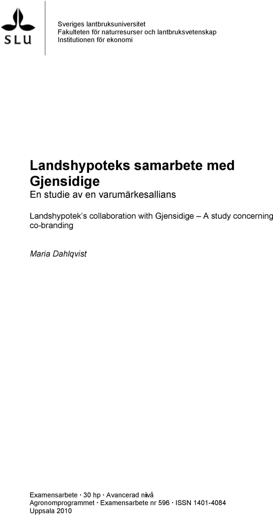 Landshypotek s collaboration with Gjensidige A study concerning co-branding Maria Dahlqvist