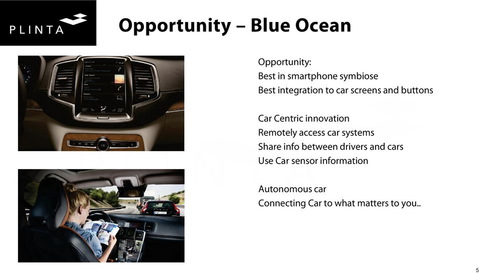 Remotely access car systems Share info between drivers and cars Use