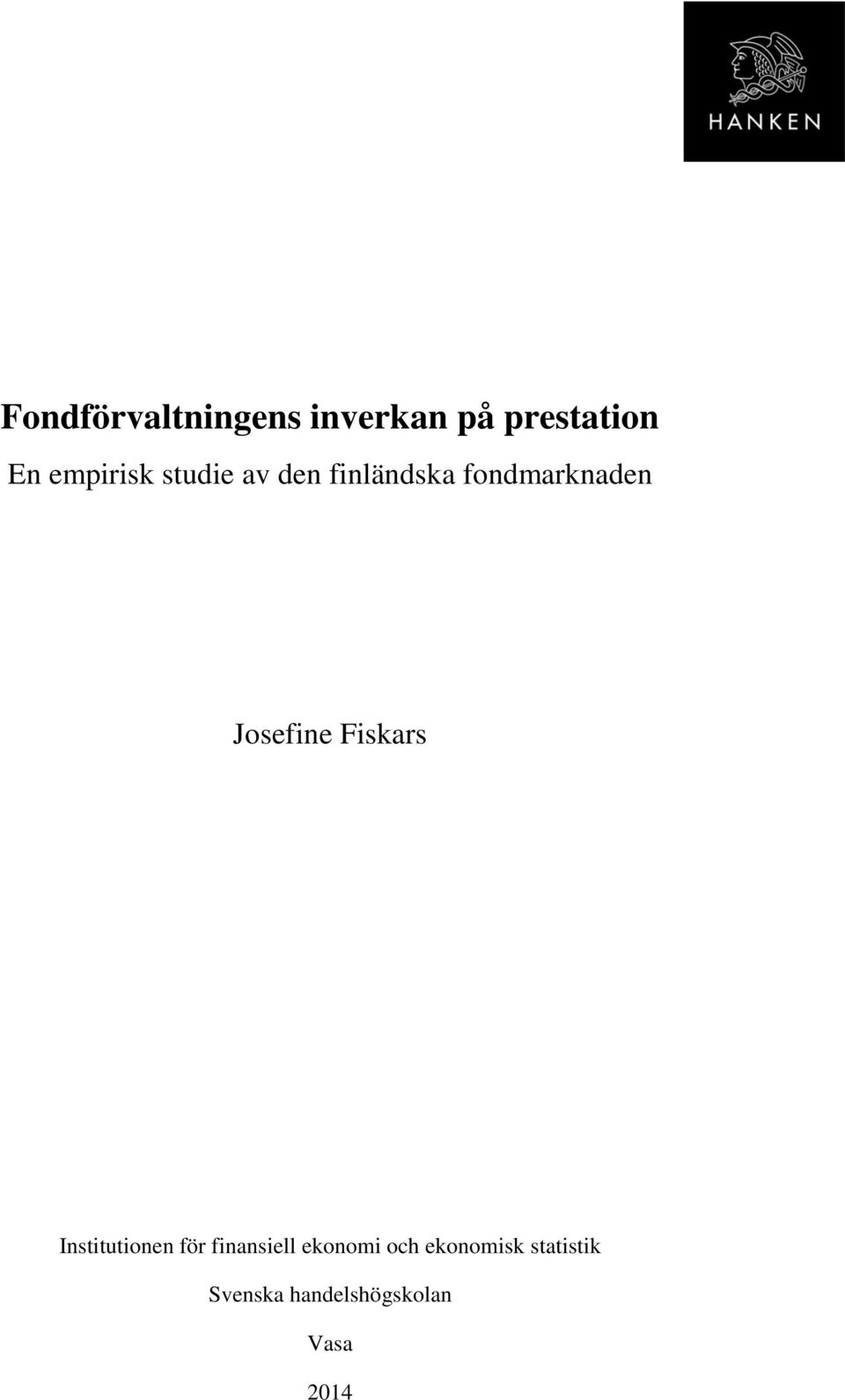 Josefine Fiskars Institutionen för finansiell