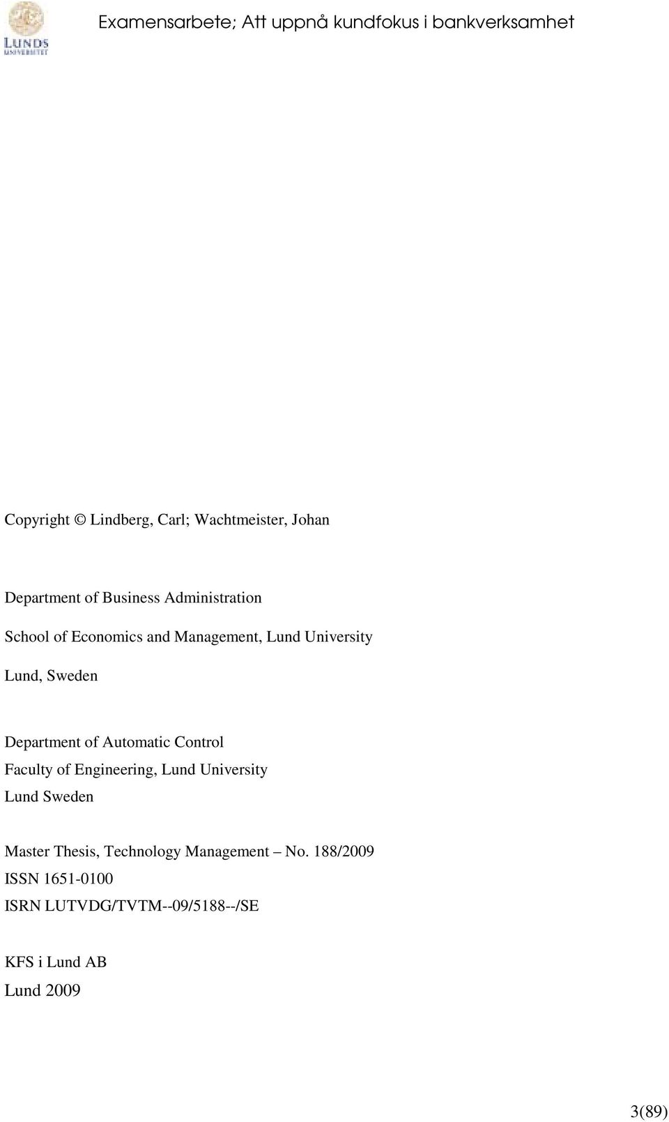 Control Faculty of Engineering, Lund University Lund Sweden Master Thesis, Technology