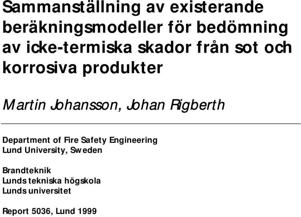 Johan Rigberth Department of Fire Safety Engineering Lund University,