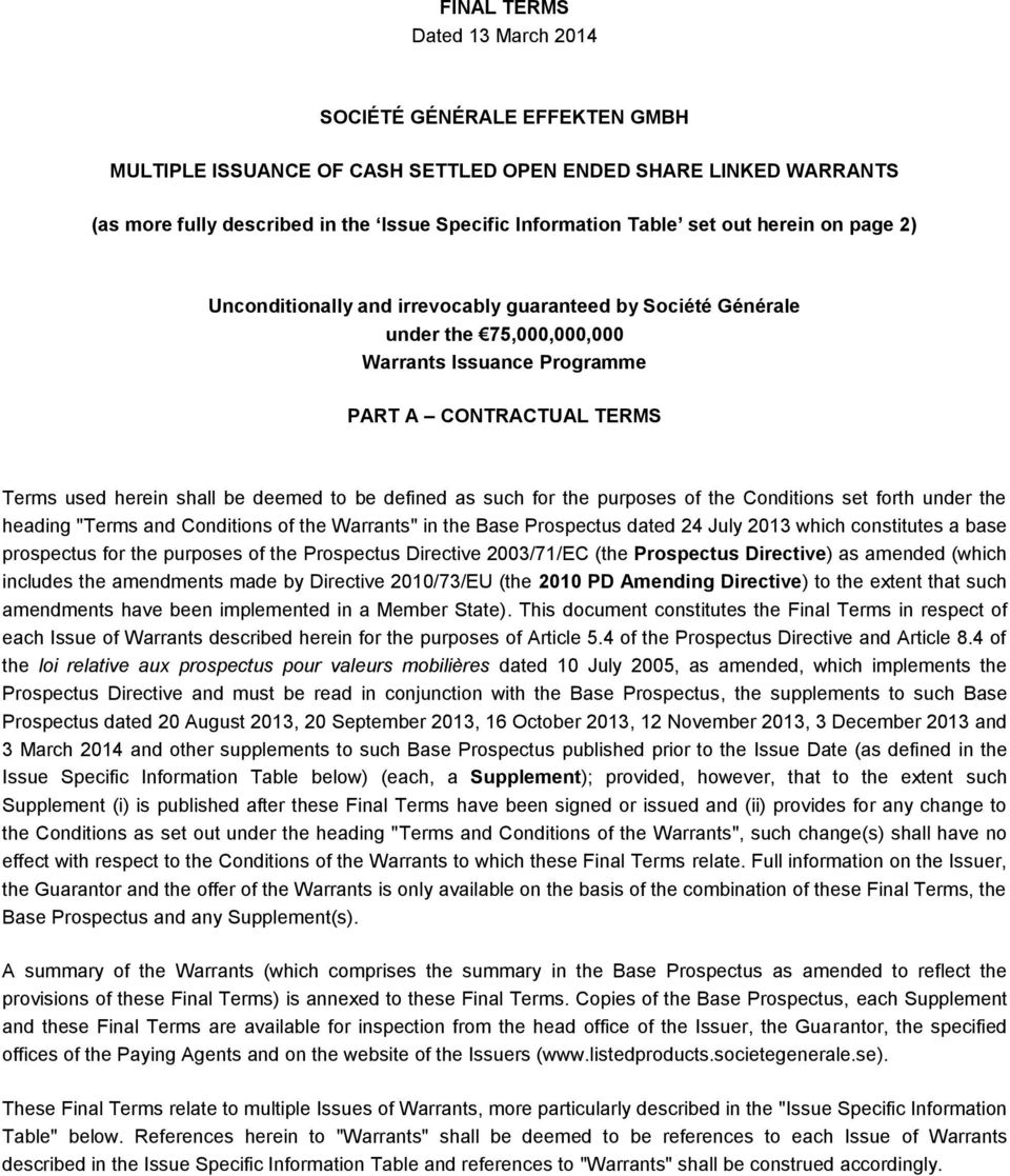 "be defined as such for the purposes of the Conditions set forth under the heading ""Terms and Conditions of the Warrants"" in the Base Prospectus dated 24 July 2013 which constitutes a base prospectus"