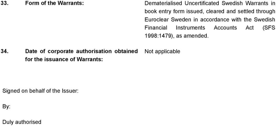 Instruments Accounts Act (SFS 1998:1479), as amended. 34.