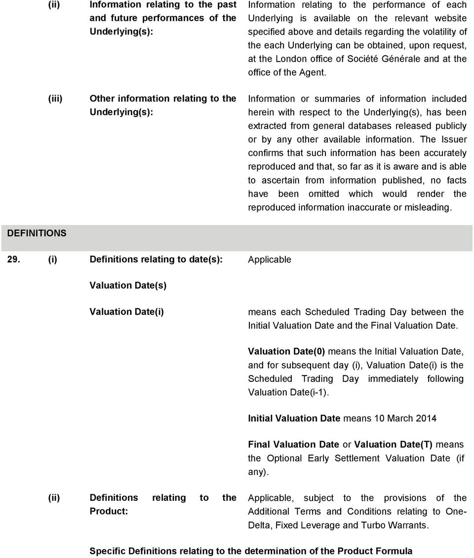 (iii) Other information relating to the Underlying(s): Information or summaries of information included herein with respect to the Underlying(s), has been extracted from general databases released