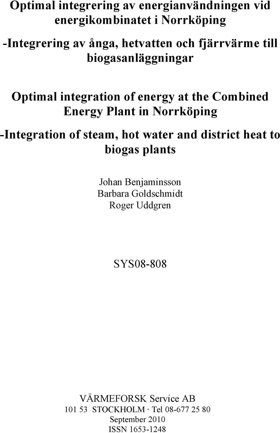 Norrköping -Integration of steam, hot water and district heat to biogas plants Johan Benjaminsson Barbara