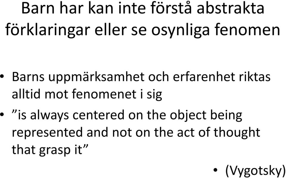 alltid mot fenomenet i sig is always centered on the object