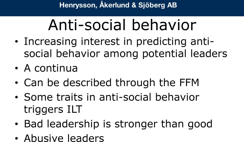 be described through the FFM Some traits in anti-social