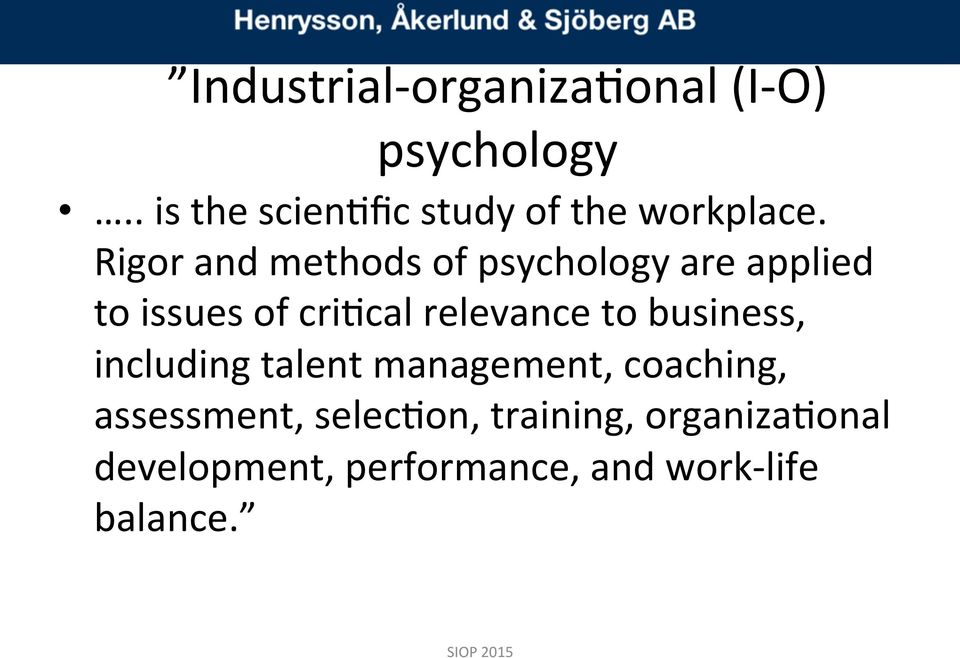 Rigor and methods of psychology are applied to issues of cribcal relevance to