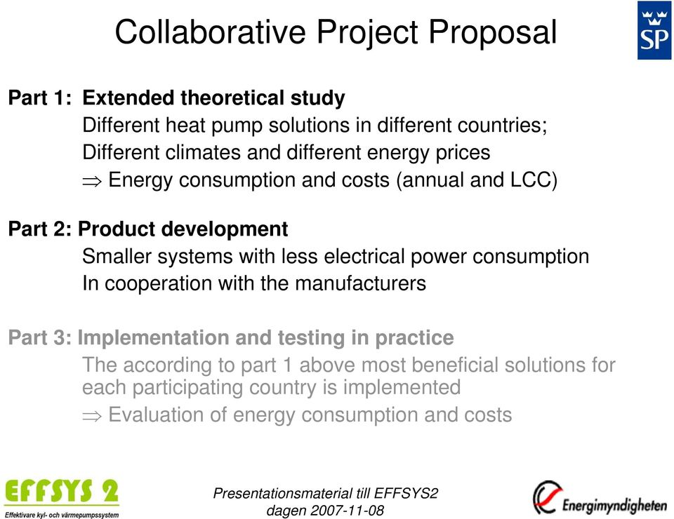 less electrical power consumption In cooperation with the manufacturers Part 3: Implementation and testing in practice The