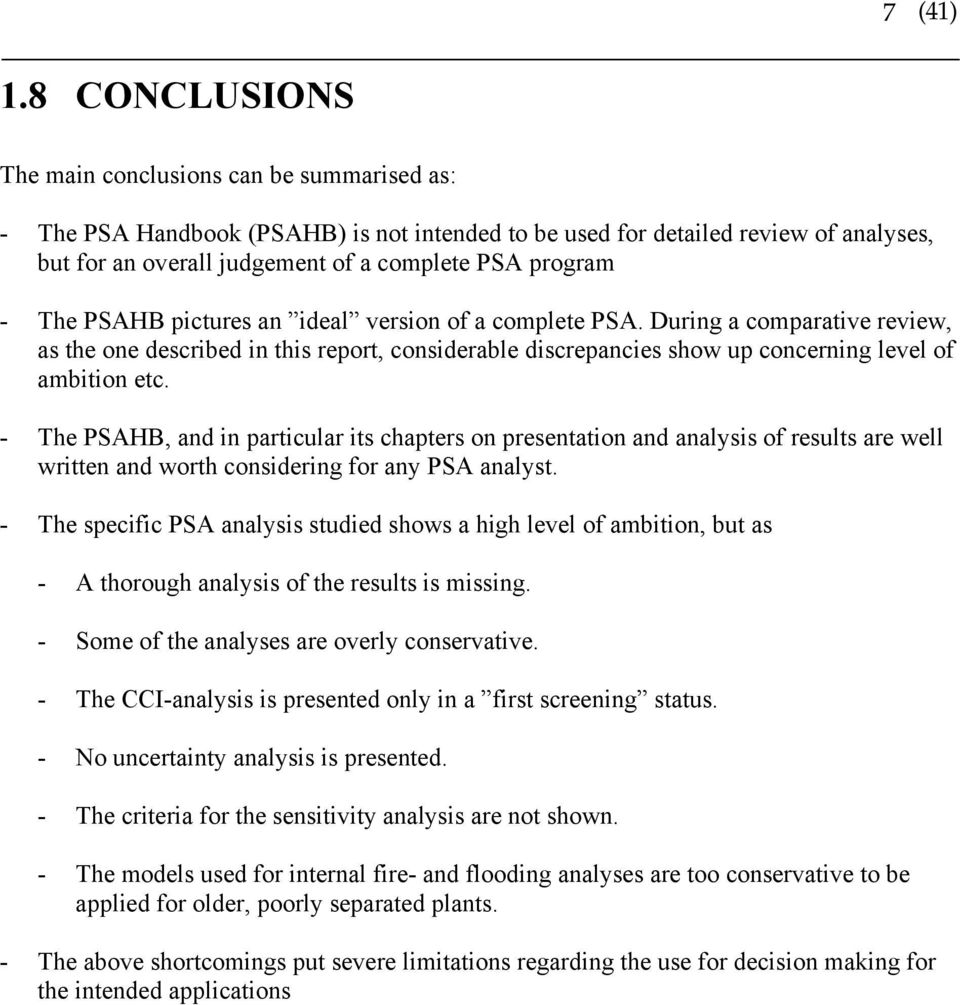 - The PSAHB pictures an ideal version of a complete PSA. During a comparative review, as the one described in this report, considerable discrepancies show up concerning level of ambition etc.