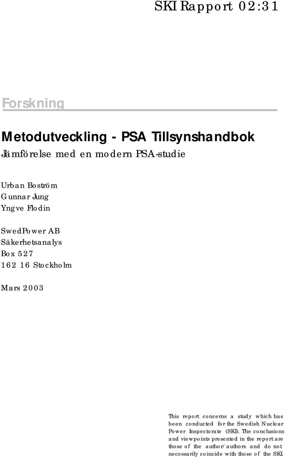 report concerns a study which has been conducted for the Swedish Nuclear Power Inspectorate (SKI).