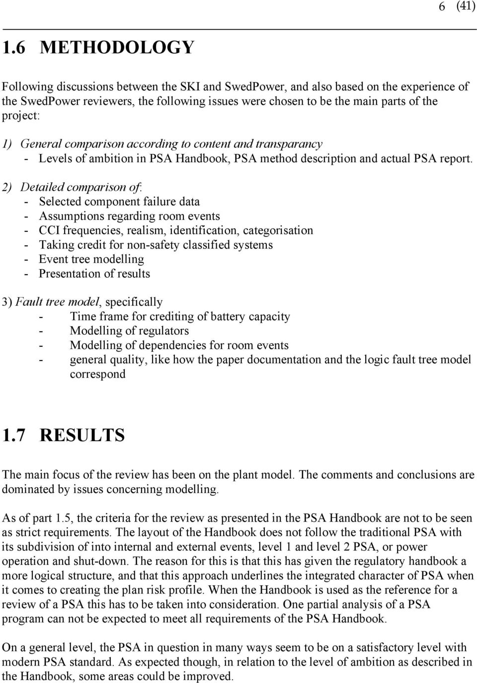 1) General comparison according to content and transparancy - Levels of ambition in PSA Handbook, PSA method description and actual PSA report.